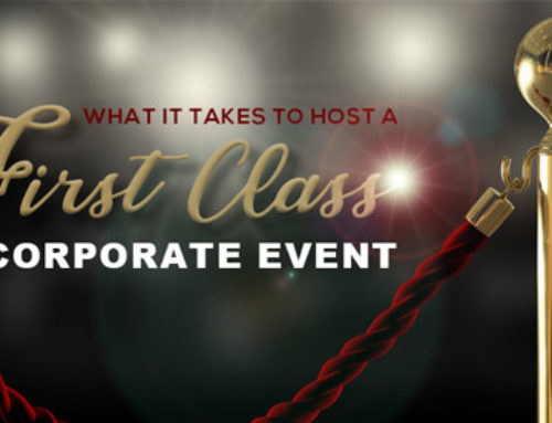 What It Takes to Host a First-Class Corporate Event